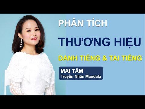 Phân Tích THƯƠNG HIỆU Danh Tiếng & Tai Tiếng - Ms. MAI TÂM