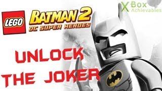 LEGO Batman 2 - How To Unlock The Joker