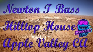 Abandoned Newton T Bass Hilltop House Apple Valley California Hike and FPV Freestyle