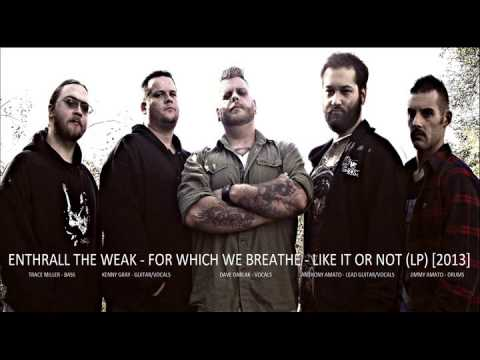 Enthrall The Weak - For Which We Breathe
