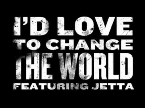 I'd Love to Change the World (2014) (Song) by Jetta