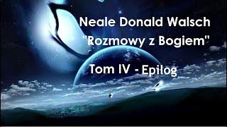 """Neale Donald Walsch """"Rozmowy z Bogiem"""" # 4-epilog"""