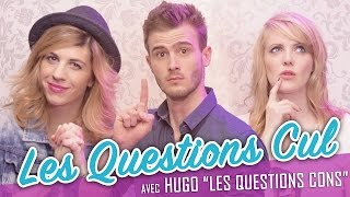 Les Questions Cul (feat. HUGO des QUESTIONS CONS) - Parlons peu...