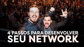 OS 4 PASSOS PARA VOCÊ DESENVOLVER O SEU NETWORKING!