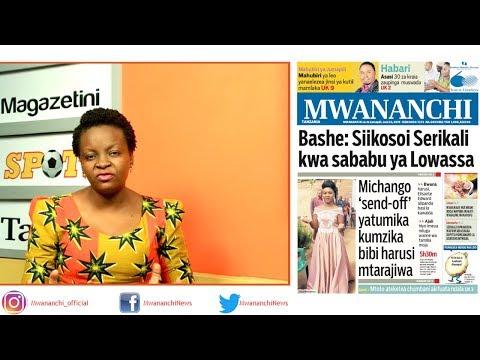 MCL MAGAZETINI, JUNI 23, 2019: BASHE: SIIKISOI SERIKALI KWA SABABU YA LOWASSA