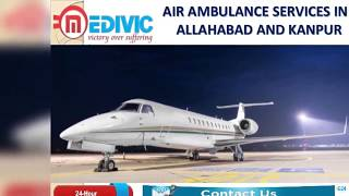 Get Quick Prime Shifting Air Ambulance Services in Allahabad by Medivic