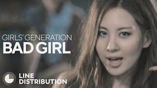 GIRLS' GENERATION - Bad Girl (Line Distribution)