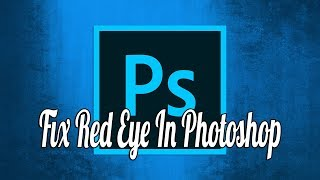 How to Fix Red Eye in Photoshop