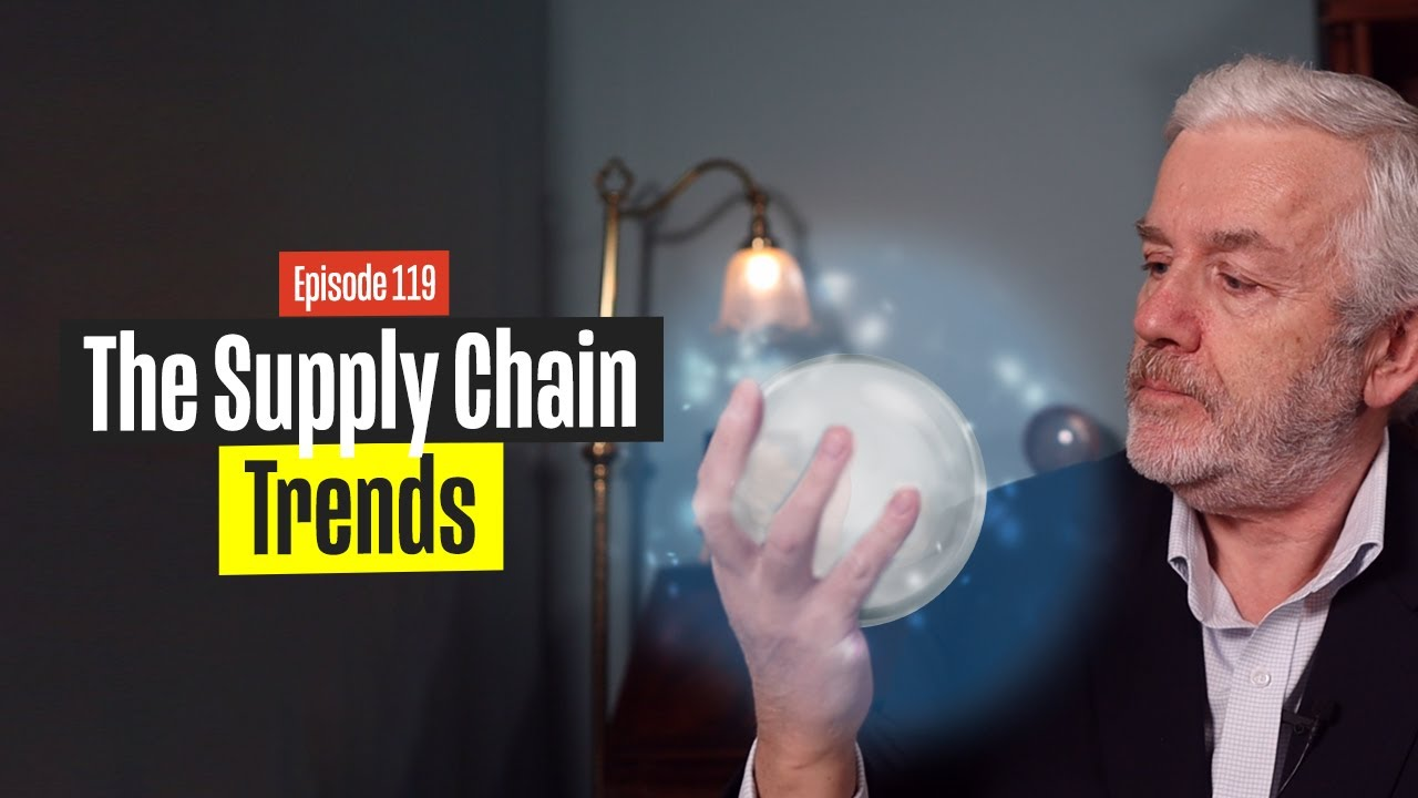 Supply Chain Trends 2021 – My Thoughts – What Do You Think?