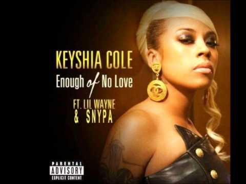 Keyshia Cole - Enough of no love (rmx)Ft. SNYPA & Lil Wayne