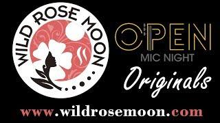Open Mic Originals - Wild Rose Moon
