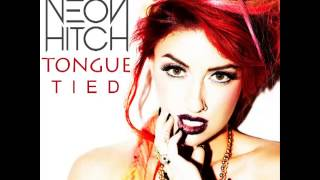 Neon Hitch - Tongue Tied