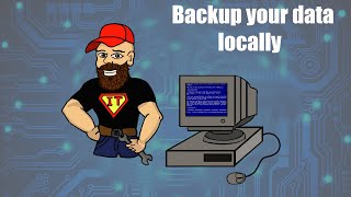 Backup your data locally