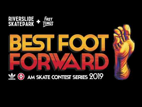 Fast Times Best Foot Forward 2019 - Riverslide Skatepark