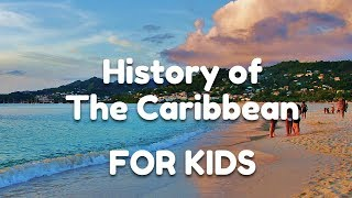 History of The Caribbean For Kids