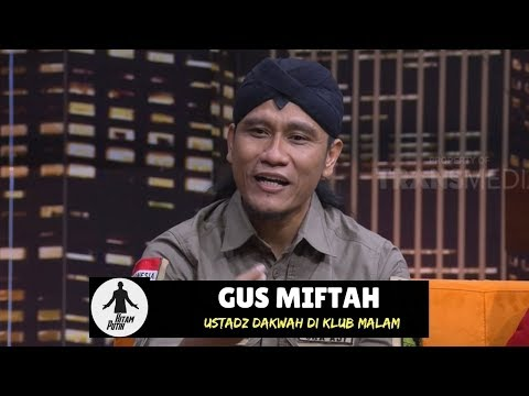 GUS MIFTAH, Ustadz Viral Dakwah di Klub Malam | HITAM PUTIH (26/09/18) 1-4