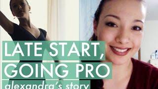 Late Start, Going Pro: Meet Alexandra!