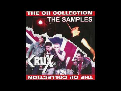 Crux - The Samples - The Oi! Collection (Full Album)