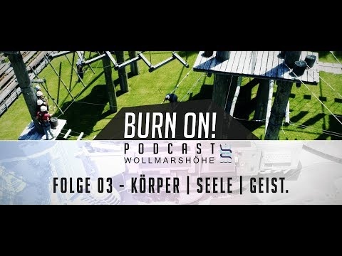 Burn On! Folge 03 – Körper, Seele und Geist.