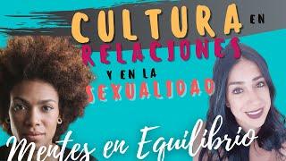 EN VIVO: IMPACTO DE LA CULTURA EN LAS RELACIONES AFECTIVAS Y LA SEXUALIDAD
