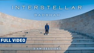 Interstellar (Full Video) | 3:00 AM Sessions | Badshah