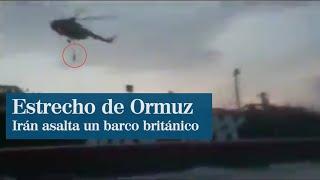 Irán distribuye el vídeo del abordaje al petrolero británico en Ormuz
