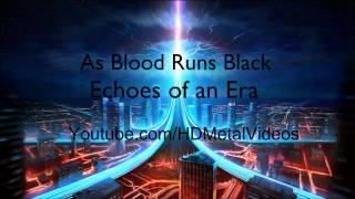 As Blood Runs Black - Echoes of an Era (HD)