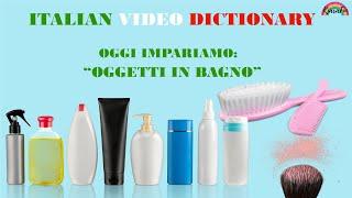 ITALIAN FOR BEGINNERS: ITALIAN VOCABULARY objects in the bathroom - Vocaboli Italiani:  casa-bagno