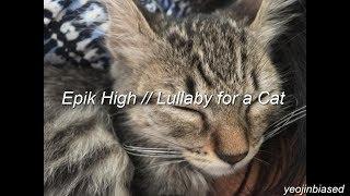 Epik High - Lullaby for a Cat (Sub. Español)