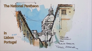 Pen And  Wash, Urban Sketch Style Watercolor Demonstration. National Pantheon, Lisbon. Peter Sheeler
