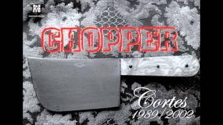 Chopper - Brindo por eso