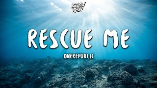 OneRepublic   Rescue Me (Lyrics)