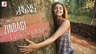 Love You Zindagi - Official Lyric Video | Gauri S | Alia | Shah