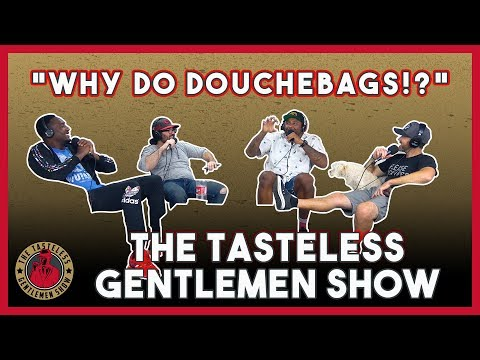 Why Do Douchebags!? – Episode 117