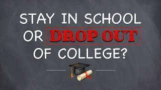 Dropout or stay in school?