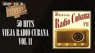 50 Hits de la Vieja Radio Cubana – Volumen #11. (Álbum Completo)