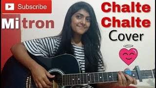 Chalte Chalte Cover by Preety Semwal | Mitron | Atif Aslam | Guitar Chords | Female Cover