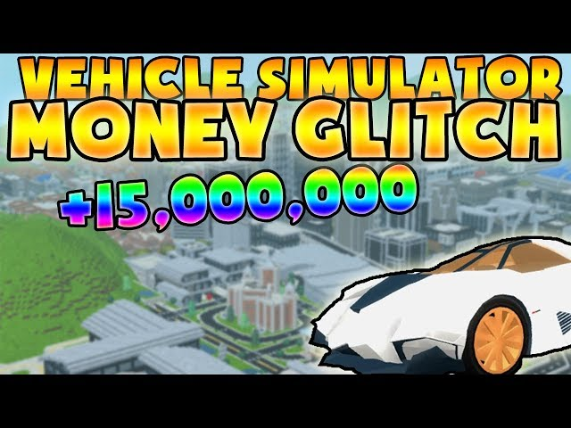 How To Get Free Money In Vehicle Simulator 2019