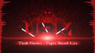 Think Harder - Paper Based Lies [HD] - URM -