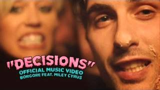 """Decisions"" - Borgore feat. Miley Cyrus (Official"