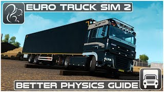 Better Physics Guide for ETS2 1.33 (Euro Truck Simulator 2)