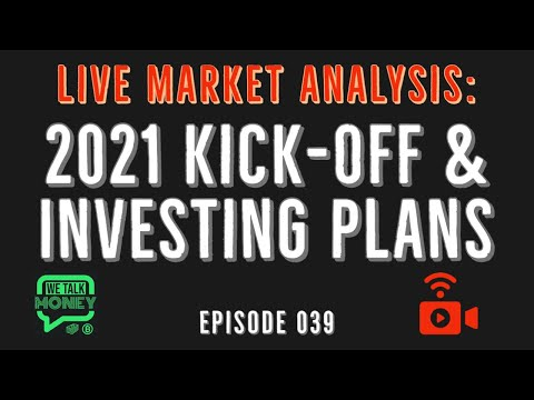 2021 kick-off and investing plans (WTM 039)