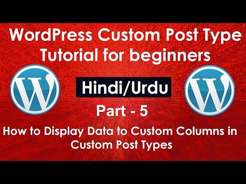 WordPress Custom Post Type Tutorial for beginners in Hindi/Urdu Part # 5| Show data to custom column
