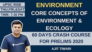 L1: Core Concepts of Environment and Ecology | 60 Days Crash Course for Prelims 2020 | Ajit Tiwari