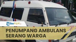 Viral Rekaman CCTV Penumpang Mobil Ambulans Serang Warga, Ini Kronologi Sebenarnya Menurut Sopir