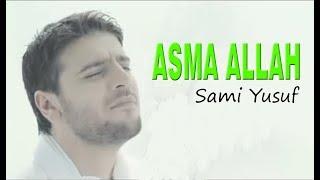 اغاني طرب MP3 Sami Yusuf - Asma Allah سامي يوسف أسماء الله الحسنى Official Music Video تحميل MP3