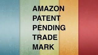 Амазон Бизнес США как заработать Патенты Торговые марки Регистрация Проверка Pending