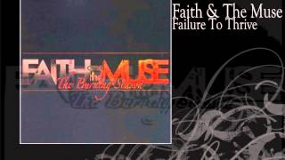 Faith And The Muse | Failure To Thrive