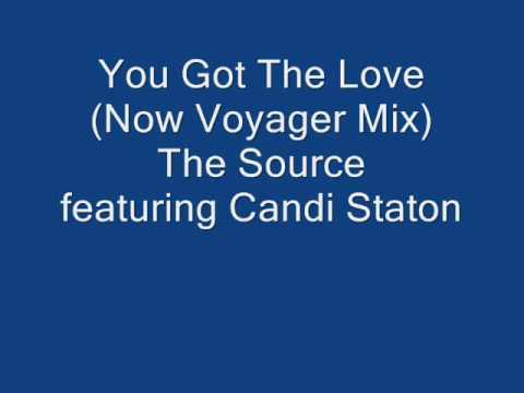 You Got The Love (Now Voyager Mix) (Song) by The Source and Candi Staton