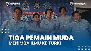 Ini Tiga Pemain Muda Indonesia yang Akan Menimba Ilmu di Turki